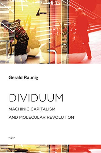 9781584351801: Dividuum: Machinic Capitalism and Molecular Revolution (Semiotext(e) / Foreign Agents)