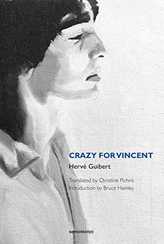 9781584351993: Crazy for Vincent (Semiotext(e) / Native Agents)