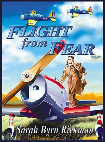 Flight From Fear: Rickman, Sarah Byrn