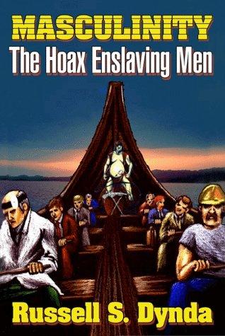 9781584451082: Masculinity: The Hoax Enslaving Men