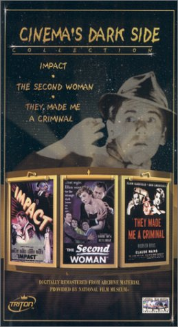 9781584481782: Cinema's Dark Side - Impact/The Second Woman/They Made Me A Criminal [VHS]