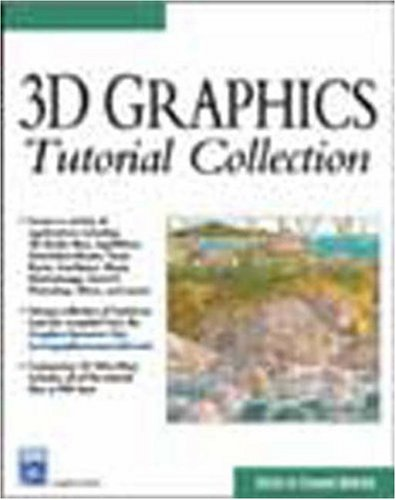 9781584500100: 3D Graphics Tutorial Collection (Graphics Series)