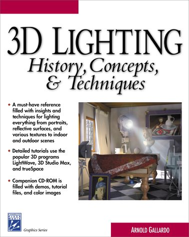 9781584500384: 3D Lighting: History, Concepts and Techniques (Graphics Series)