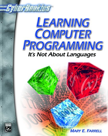 9781584500612: Learning Computer Programming (With CD-ROM; CyberRookies Series)
