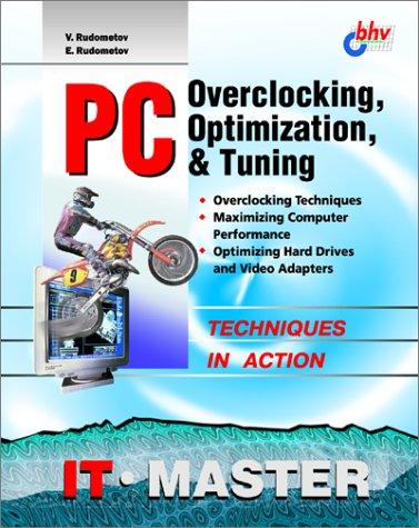 PC Overclocking, Optimization, & Tuning: Rudometov, V.; Rudometov, E.