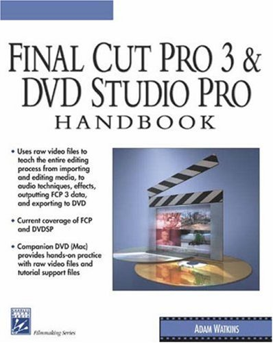 Final Cut Pro 3 and DVD Studio: Watkins, Adam