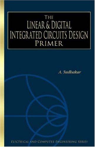 Linear & Digital Integrated Circuits Design Primer: A Sudhakar