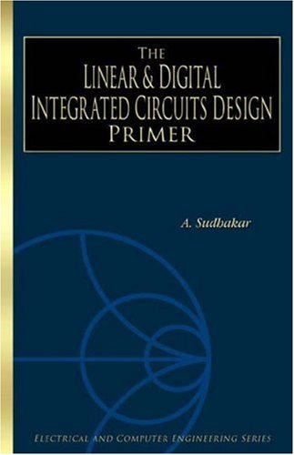 9781584502180: Linear & Digital Integrated Circuits Design Primer (Electrical and Computer Engineering Series)