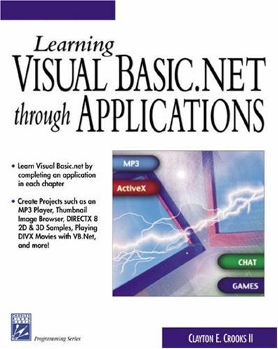 9781584502425: Learning Visual Basic.NET Through Applications (Programming Series)