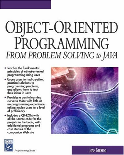 Object-Oriented Programming (From Problem Solving to JAVA): Garrido, José M.