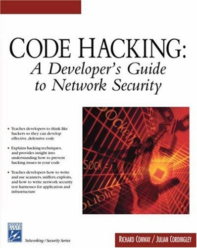 Code Hacking: A Developer's Guide To Network: Conway, Richard, Cordingley,