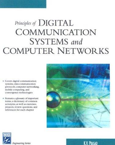Principles Digital Communication System & Computer Networks: K V Prasad
