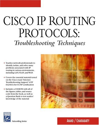Cisco IP Routing Protocols: Trouble Shooting Techniques: Anand, V, Chakrabarty,