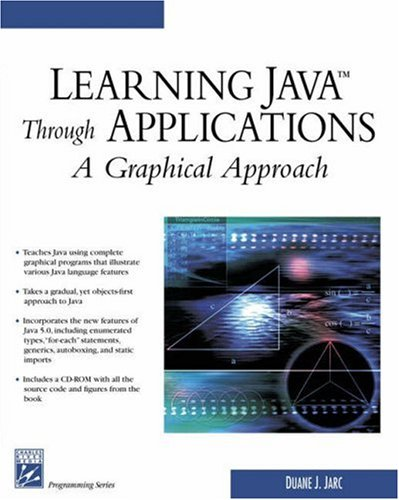 9781584503767: Learning Java Through Applications: A Graphical Approach (Programming Series)