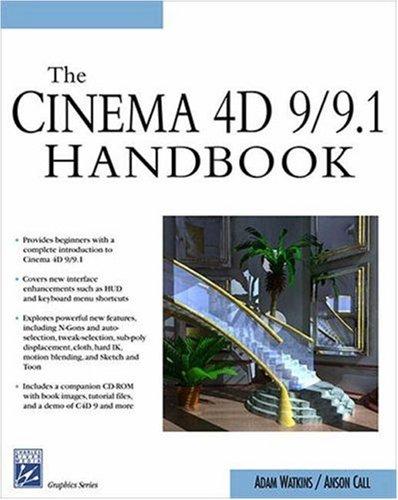 Cinema 4D 9/9.1 Handbook (Graphics Series): Adam Watkins, Anson
