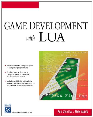 Game Development With LUA (Charles River Media Game Development): Paul Schuytema; Mark Manyen