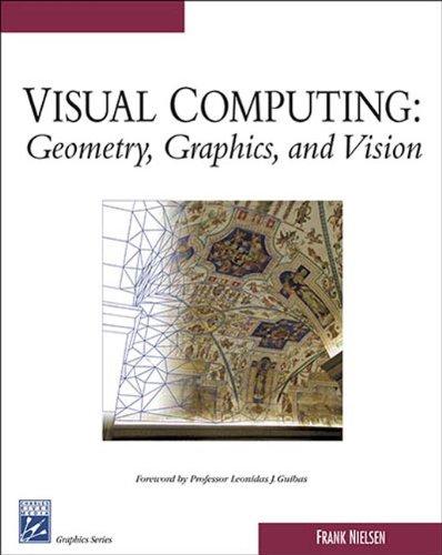 9781584504276: Visual Computing: Geometry, Graphics, And Vision