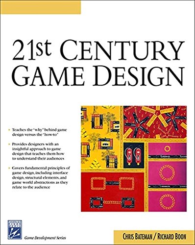 21st Century Game Design (Charles River Media Game Development): Chris Bateman; Richard Boon