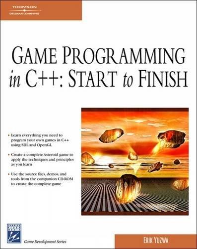 Game Programming in C++: Start to Finish (Charles River Media Game Development): Yuzwa, Erik