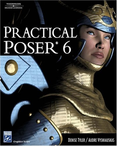 9781584504436: Practical Poser 6 (Graphics)