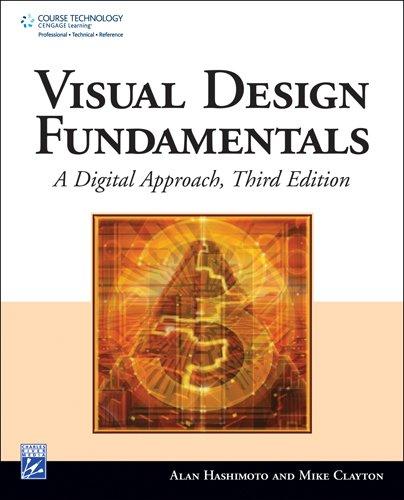 Visual Design Fundamentals: A Digital Approach: Hashimoto, Alan; Clayton, Mike