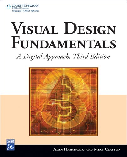 Visual Design Fundamentals: A Digital Approach: Hashimoto, Alan/ Clayton, Mike