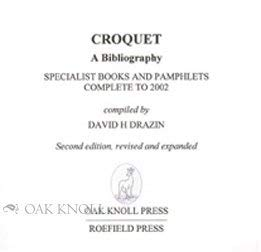 Croquet: A Bibliography: Specialist Books and Pamphlets Complete to 1997: Drazin, David H.