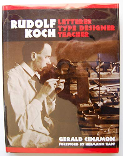 9781584560135: Rudolf Koch: Letterer, Type Designer, Teacher