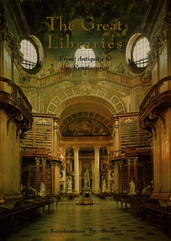 9781584560180: The Great Libraries: From Antiquity to the Renaissance