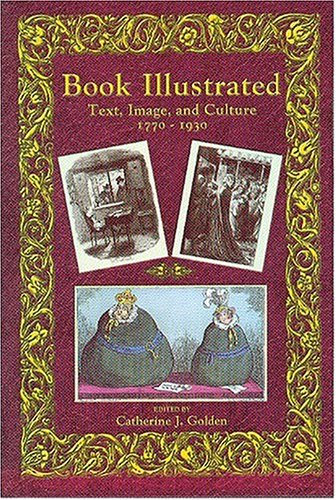 9781584560234: Book Illustrated: Text, Image, & Culture 1770-1930