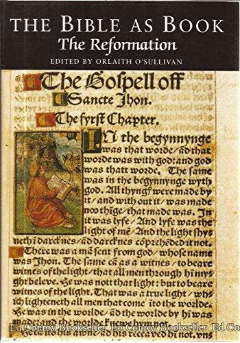 The Bible as Book: The Reformation.: O'Sullivan, Orlaith, edited