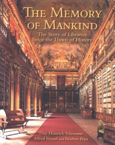 The Memory of Mankind: The Story of Libraries Since the Dawn of History: Tolzmann, Don Heinrich; ...