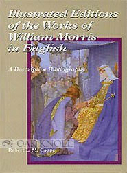 9781584560791: Illustrated Editions of the Works of William Morris in English: A Descriptive Bibliography