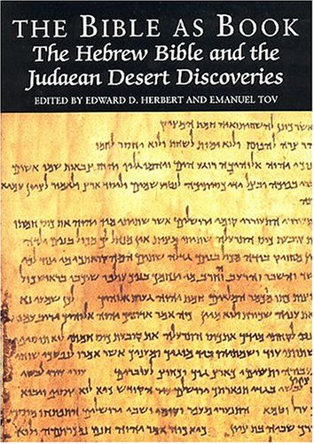 9781584560838: The Bible as Book: The Hebrew Bible and the Judaean Desert Discoveries