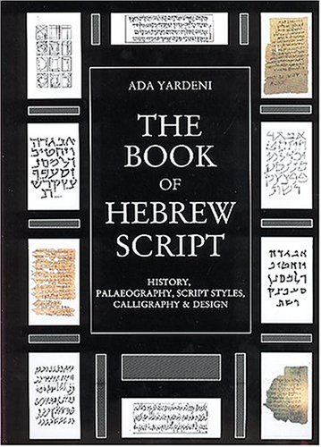 9781584560876: The Book of Hebrew Script: History, Palaeography, Script Styles, Calligraphy & Design