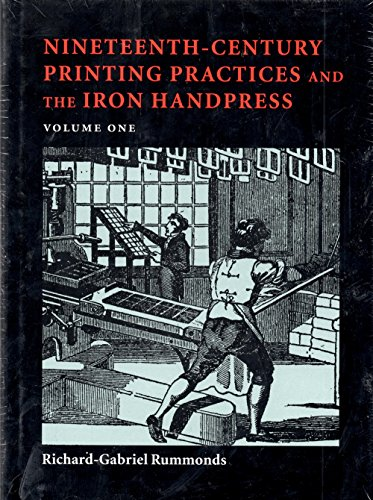 9781584560883: Nineteenth-Century Printing Practices and the Iron Handpress