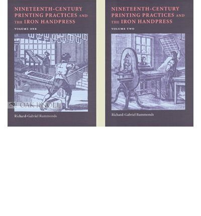 9781584561002: Nineteenth-Century Printing Practices and the Iron Handpress