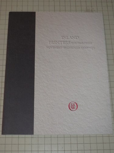 INLAND PRINTERS: The Fine Press Movement in: Rossen, Susan F.