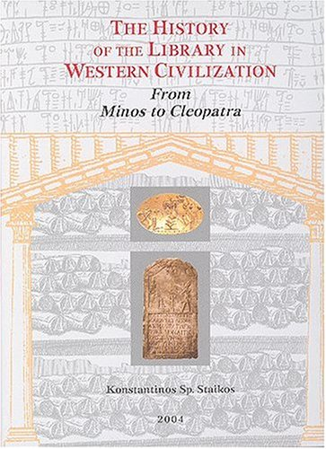 9781584561149: The History of the Library in Western Civilization: FROM MINOS TO CLEOPATRA.