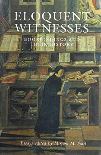 9781584561170: Eloquent Witnesses: Bookbindings and Their History
