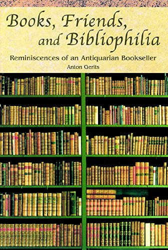 Books, Friends, and Bibliophilia: Reminiscences of an Antiquarian Bookseller