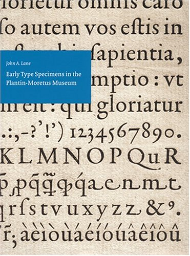 9781584561392: Early Type Specimens in the Plantin-Moretus Museum: Annotated Descriptions of the Specimens to Ca. 1850 (Mostly from the Low Countries and France) With Preliminary Notes on the Typefoundries and