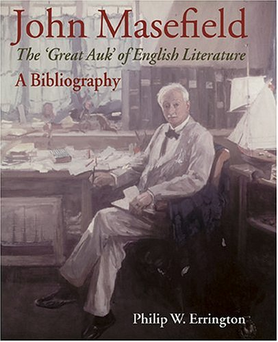 John Masefield: The ' The Great Auk ' Of English Literature. -: Errington, Philip W.