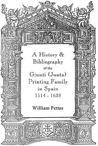 9781584561477: A History & Bibliography of the Giunti Junta Printing Family in Spain 1514-1628