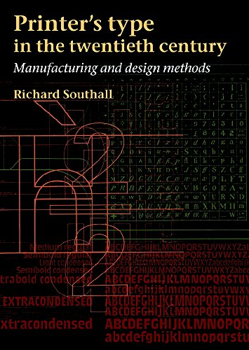 9781584561552: Printer's Type in the Twentieth Century: Manufacturing And Design Methods