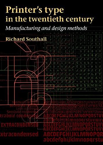 9781584561552: Printer's Type in the Twentieth Century: Manufacturing And Design Methods