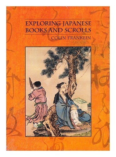 9781584561644: Exploring Japanese Books And Scrolls