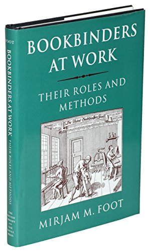 9781584561682: Bookbinders at Work: Their Roles and Methods