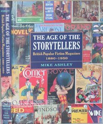 9781584561705: The Age of the Storytellers: British Popular Fiction Magazines 1880-1950