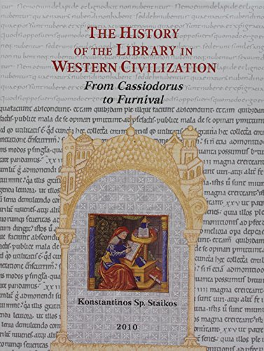The History Of The Library In Western Civilization: From Cassiodorus To Furnival - Volume #iv.: ...